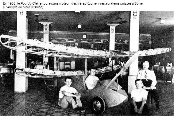 En 1935, le Pou du Ciel, encore sans moteur, des frères Kuonen, restaurateurs suisses à Bône
