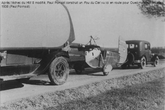 Après l'échec du HM 8 modifié, Paul Poinsot construit un Pou du Ciel vu ici en route pour Oued-Hamimin en mars 1938 (Paul Poinsot)