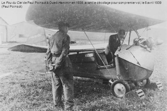 Le Pou du Ciel de Paul Poinsot à Oued-Hamimin en 1939, avant le décollage pour son premier vol, le 6 avril 1939 (Paul Poinsot)