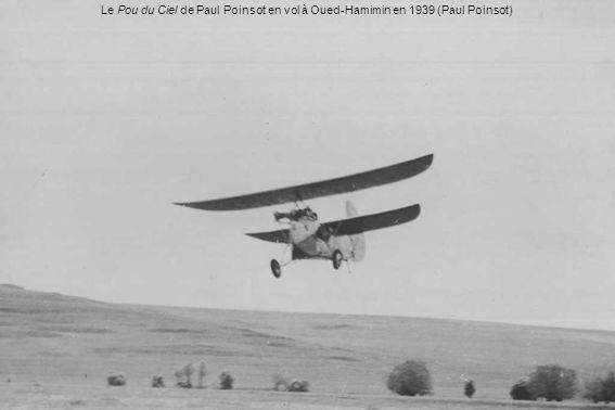 Le Pou du Ciel de Paul Poinsot en vol à Oued-Hamimin en 1939 (Paul Poinsot)