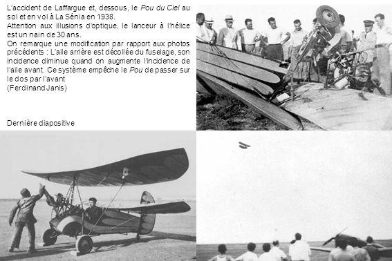 L'accident de Laffargue et, dessous, le Pou du Ciel au sol et en vol à La Sénia en 1938.