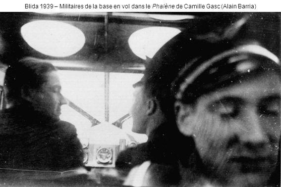 Blida 1939 – Militaires de la base en vol dans le Phalène de Camille Gasc (Alain Barria)