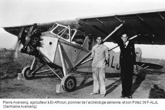 Pierre Averseng, agriculteur à El-Affroun, pionnier de l'archéologie aérienne, et son Potez 36 F-ALJL (Germaine Averseng)