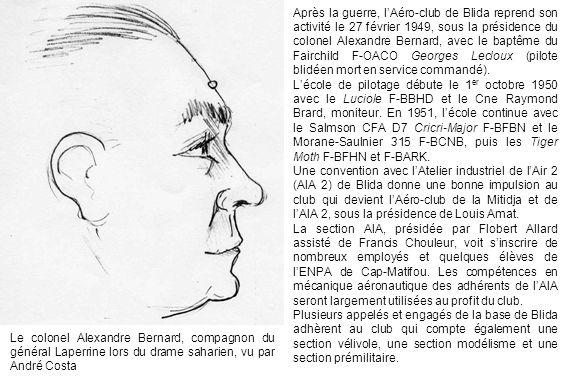 Après la guerre, l'Aéro-club de Blida reprend son activité le 27 février 1949, sous la présidence du colonel Alexandre Bernard, avec le baptême du Fairchild F-OACO Georges Lecloux (pilote blidéen mort en service commandé).