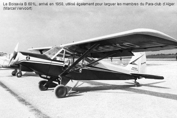 Le Boisavia B 601L, arrivé en 1958, utilisé également pour larguer les membres du Para-club d'Alger (Marcel Vervoort)