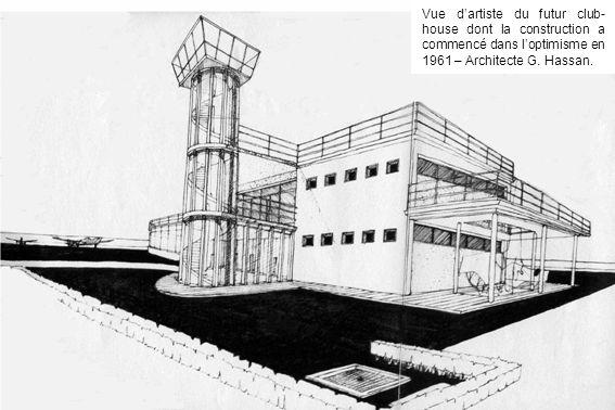 Vue d'artiste du futur club-house dont la construction a commencé dans l'optimisme en 1961 – Architecte G.