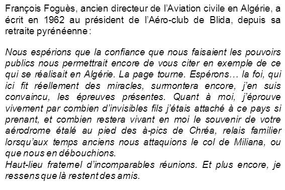 François Foguès, ancien directeur de l'Aviation civile en Algérie, a écrit en 1962 au président de l'Aéro-club de Blida, depuis sa retraite pyrénéenne :