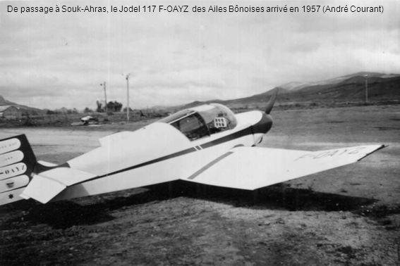 De passage à Souk-Ahras, le Jodel 117 F-OAYZ des Ailes Bônoises arrivé en 1957 (André Courant)