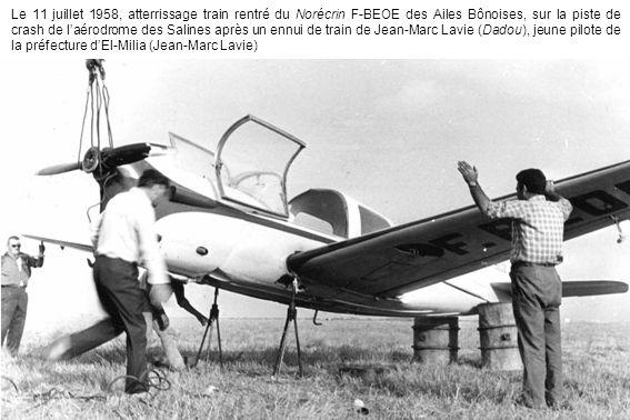 Le 11 juillet 1958, atterrissage train rentré du Norécrin F-BEOE des Ailes Bônoises, sur la piste de crash de l'aérodrome des Salines après un ennui de train de Jean-Marc Lavie (Dadou), jeune pilote de la préfecture d'El-Milia (Jean-Marc Lavie)