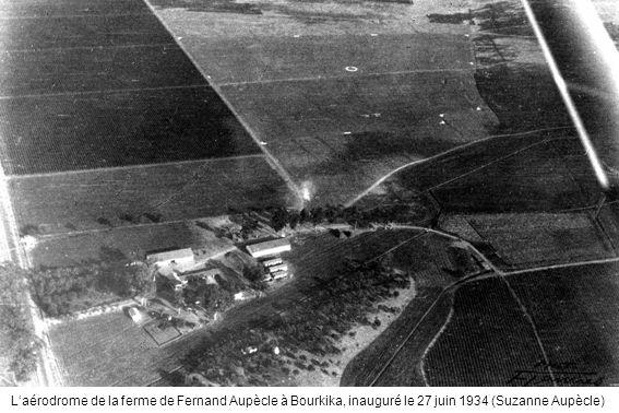 L'aérodrome de la ferme de Fernand Aupècle à Bourkika, inauguré le 27 juin 1934 (Suzanne Aupècle)