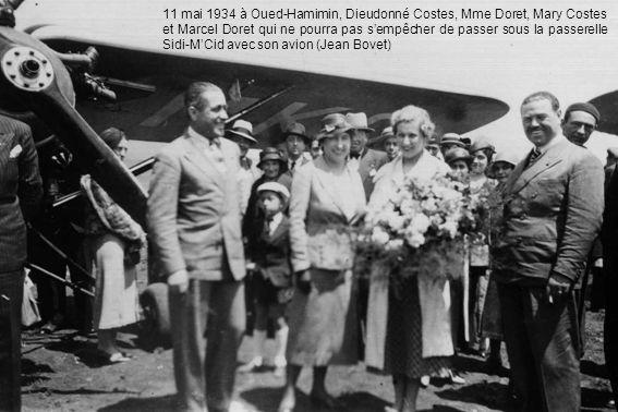 11 mai 1934 à Oued-Hamimin, Dieudonné Costes, Mme Doret, Mary Costes et Marcel Doret qui ne pourra pas s'empêcher de passer sous la passerelle Sidi-M'Cid avec son avion (Jean Bovet)
