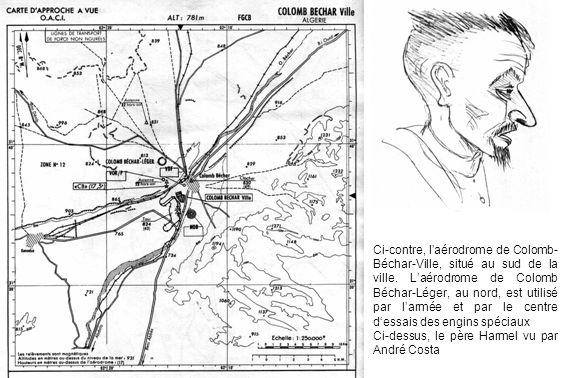 Ci-contre, l'aérodrome de Colomb-Béchar-Ville, situé au sud de la ville. L'aérodrome de Colomb Béchar-Léger, au nord, est utilisé par l'armée et par le centre d'essais des engins spéciaux