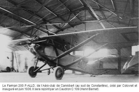 Le Farman 200 F-ALLD, de l'Aéro-club de Canrobert (au sud de Constantine), créé par Colovret et inauguré en juin 1936.
