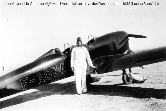 Jean Meyer et le Caudron Aiglon de l'Aéro-club au rallye des Oasis en mars 1938 (Lucien Saucède)