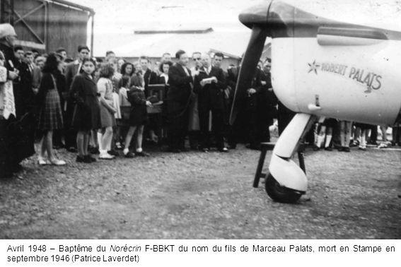 Avril 1948 – Baptême du Norécrin F-BBKT du nom du fils de Marceau Palats, mort en Stampe en septembre 1946 (Patrice Laverdet)