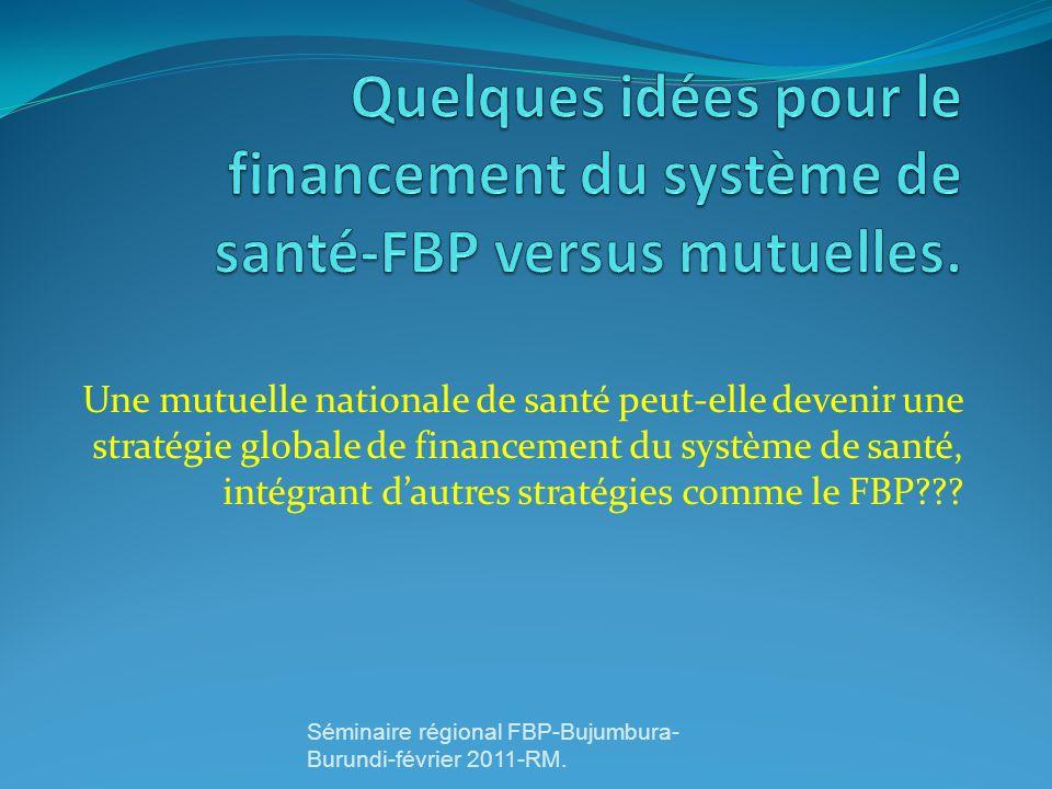 Quelques idées pour le financement du système de santé-FBP versus mutuelles.