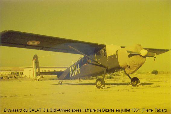 Broussard du GALAT 3 à Sidi-Ahmed après l'affaire de Bizerte en juillet 1961 (Pierre Tabart)