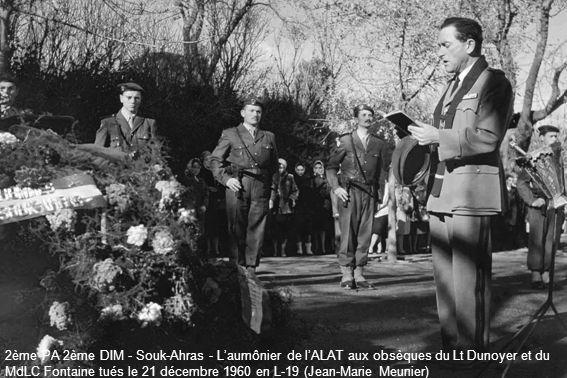 2ème PA 2ème DIM - Souk-Ahras - L'aumônier de l'ALAT aux obsèques du Lt Dunoyer et du MdLC Fontaine tués le 21 décembre 1960 en L-19 (Jean-Marie Meunier)