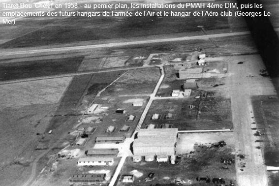 Tiaret-Bou Chékif en 1958 - au pemier plan, les installations du PMAH 4ème DIM, puis les emplacements des futurs hangars de l'armée de l'Air et le hangar de l'Aéro-club (Georges Le Mer)
