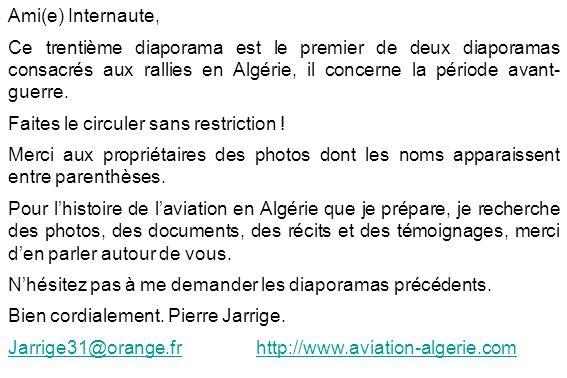 Ami(e) Internaute, Ce trentième diaporama est le premier de deux diaporamas consacrés aux rallies en Algérie, il concerne la période avant-guerre.