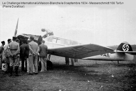 Le Challenge International à Maison-Blanche le 9 septembre 1934 - Messerschmidt 108 Taifun