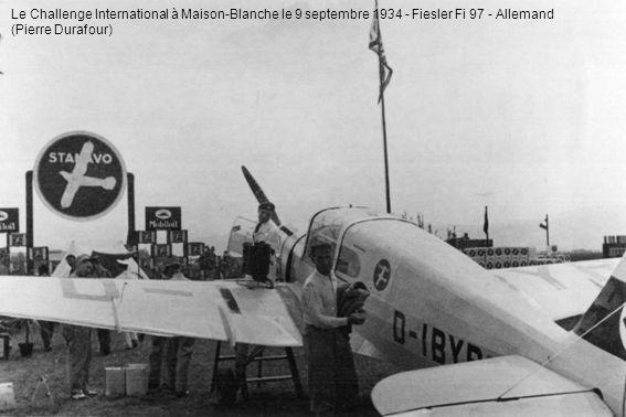 Le Challenge International à Maison-Blanche le 9 septembre 1934 - Fiesler Fi 97 - Allemand