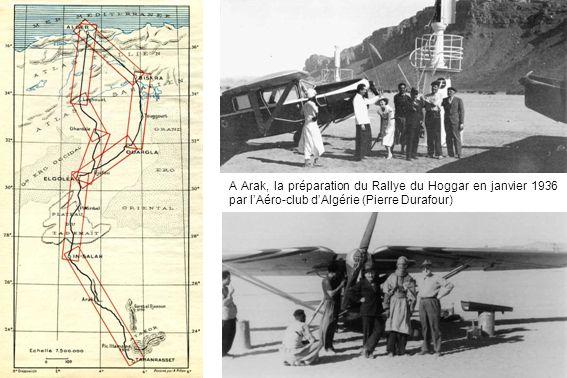 A Arak, la préparation du Rallye du Hoggar en janvier 1936 par l'Aéro-club d'Algérie (Pierre Durafour)