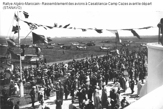 Rallye Algéro-Marocain - Rassemblement des avions à Casablanca-Camp Cazes avant le départ