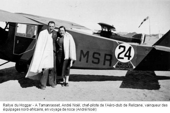 Rallye du Hoggar - A Tamanrasset, André Noël, chef-pilote de l'Aéro-club de Relizane, vainqueur des équipages nord-africains, en voyage de noce (André Noël)