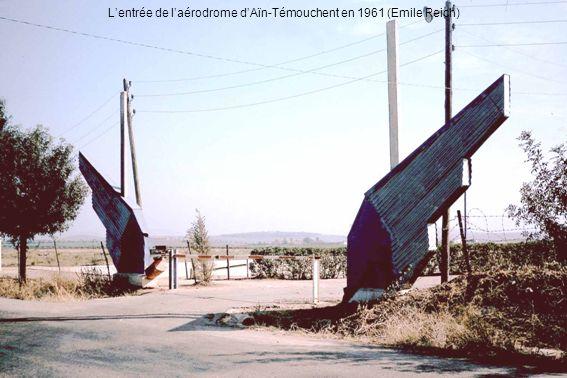 L'entrée de l'aérodrome d'Aïn-Témouchent en 1961 (Emile Reich)