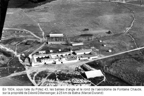 En 1934, sous l'aile du Potez 43, les balises d'angle et le rond de l'aérodrome de Fontaine Chaude, sur la propriété de Désiré Dillensenger, à 25 km de Batna (Marcel Durand)