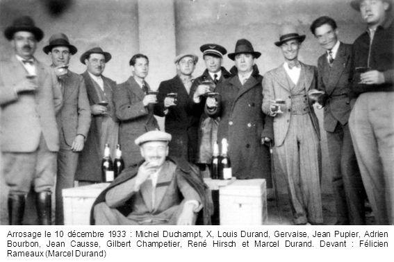 Arrosage le 10 décembre 1933 : Michel Duchampt, X, Louis Durand, Gervaise, Jean Pupier, Adrien Bourbon, Jean Causse, Gilbert Champetier, René Hirsch et Marcel Durand.