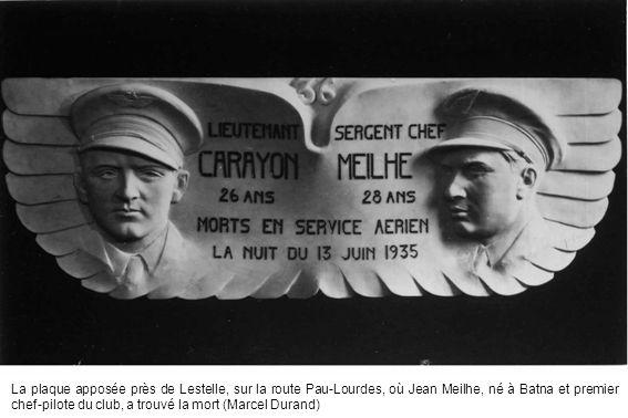 La plaque apposée près de Lestelle, sur la route Pau-Lourdes, où Jean Meilhe, né à Batna et premier chef-pilote du club, a trouvé la mort (Marcel Durand)