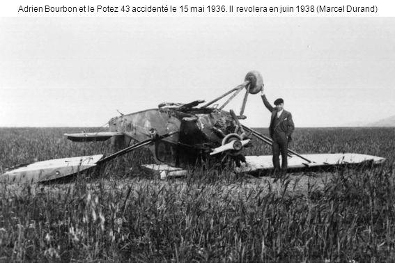 Adrien Bourbon et le Potez 43 accidenté le 15 mai 1936