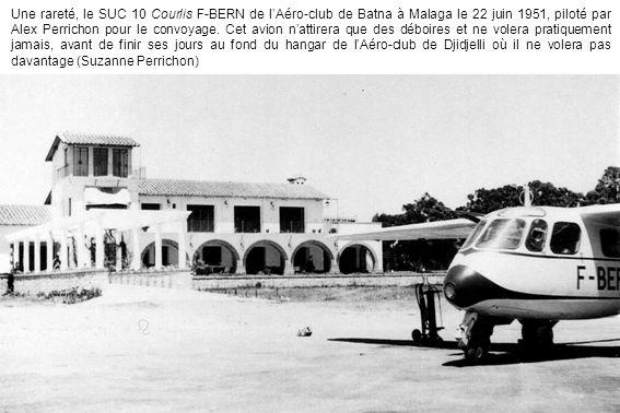 Une rareté, le SUC 10 Courlis F-BERN de l'Aéro-club de Batna à Malaga le 22 juin 1951, piloté par Alex Perrichon pour le convoyage.