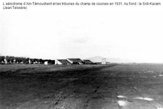 L'aérodrome d'Aïn-Témouchent et les tribunes du champ de courses en 1931.
