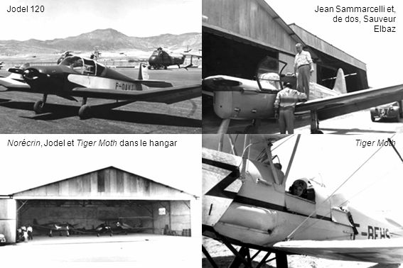 Jodel 120 Jean Sammarcelli et, de dos, Sauveur Elbaz. Norécrin, Jodel et Tiger Moth dans le hangar.
