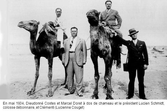 En mai 1934, Dieudonné Costes et Marcel Doret à dos de chameau et le président Lucien Schmidt, colosse débonnaire, et Clémenti (Lucienne Couget)