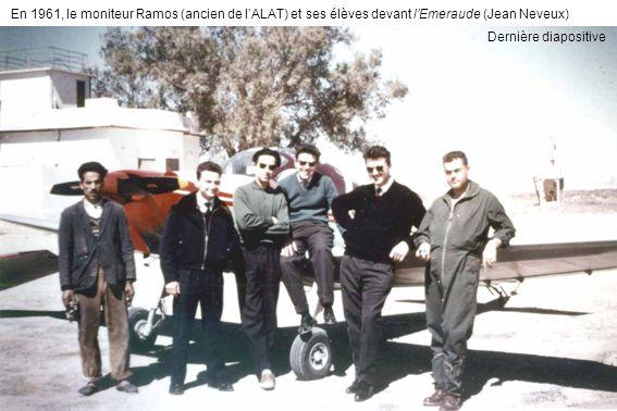 En 1961, le moniteur Ramos (ancien de l'ALAT) et ses élèves devant l'Emeraude (Jean Neveux)