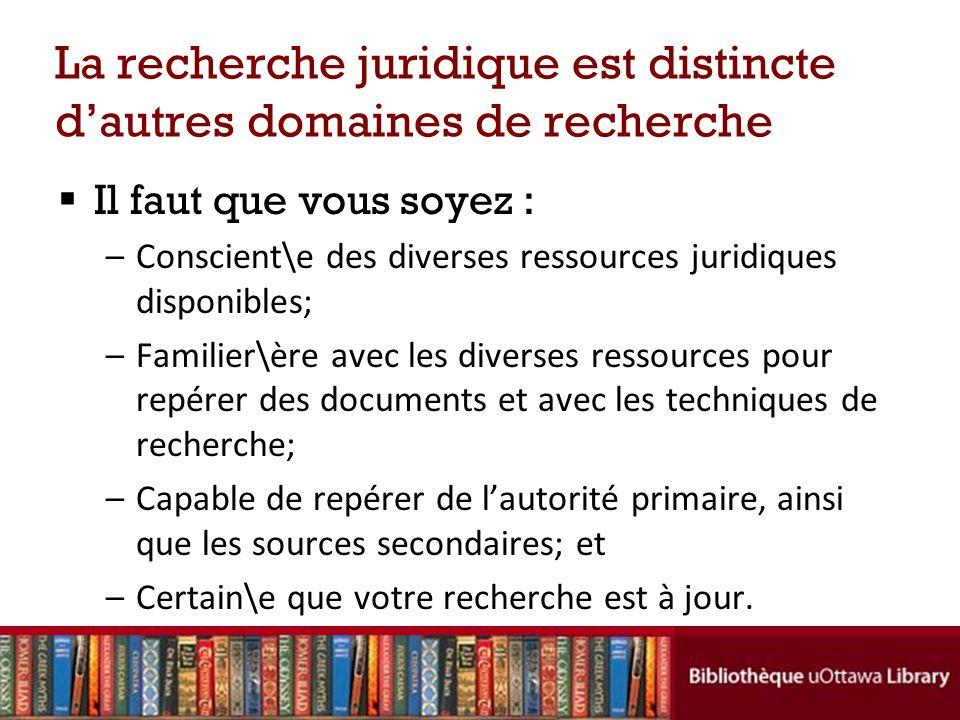 La recherche juridique est distincte d'autres domaines de recherche