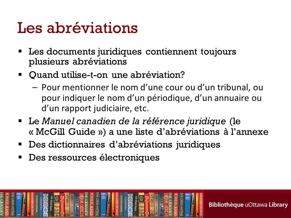 Les abréviations Les documents juridiques contiennent toujours plusieurs abréviations. Quand utilise-t-on une abréviation