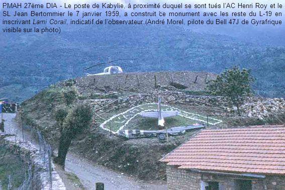 PMAH 27ème DIA - Le poste de Kabylie, à proximité duquel se sont tués l'AC Henri Roy et le SL Jean Bertommier le 7 janvier 1959, a construit ce monument avec les reste du L-19 en inscrivant Lami Corail, indicatif de l'observateur (André Morel, pilote du Bell 47J de Gyrafrique visible sur la photo)