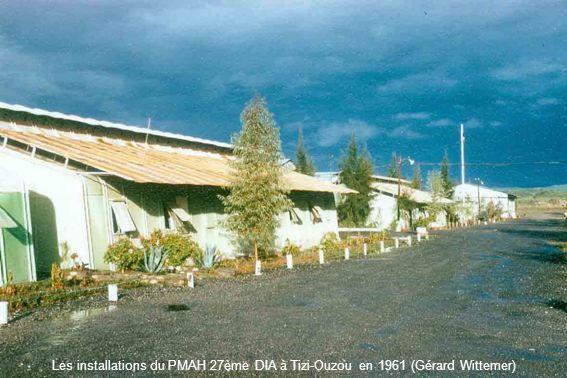 Les installations du PMAH 27ème DIA à Tizi-Ouzou en 1961 (Gérard Wittemer)