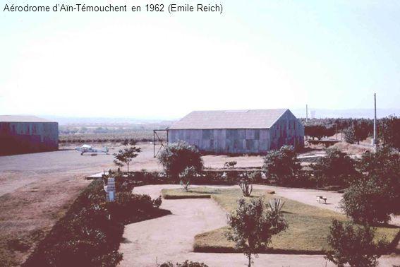 Aérodrome d'Aïn-Témouchent en 1962 (Emile Reich)