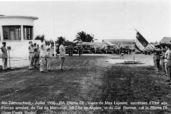 Aïn-Témouchent - Juillet 1956 - PA 29ème DI - Visite de Max Lejeune, secrétaire d'Etat aux Forces armées, du Gal de Maricourt, cdt l'Air en Algérie, et du Gal Bertron, cdt la 29ème DI (Jean-Pierre Rudin)