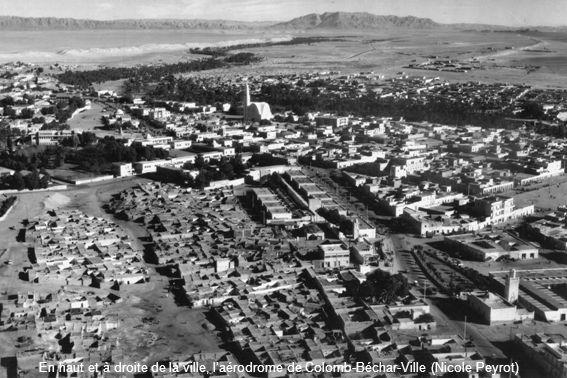 En haut et à droite de la ville, l'aérodrome de Colomb-Béchar-Ville (Nicole Peyrot)