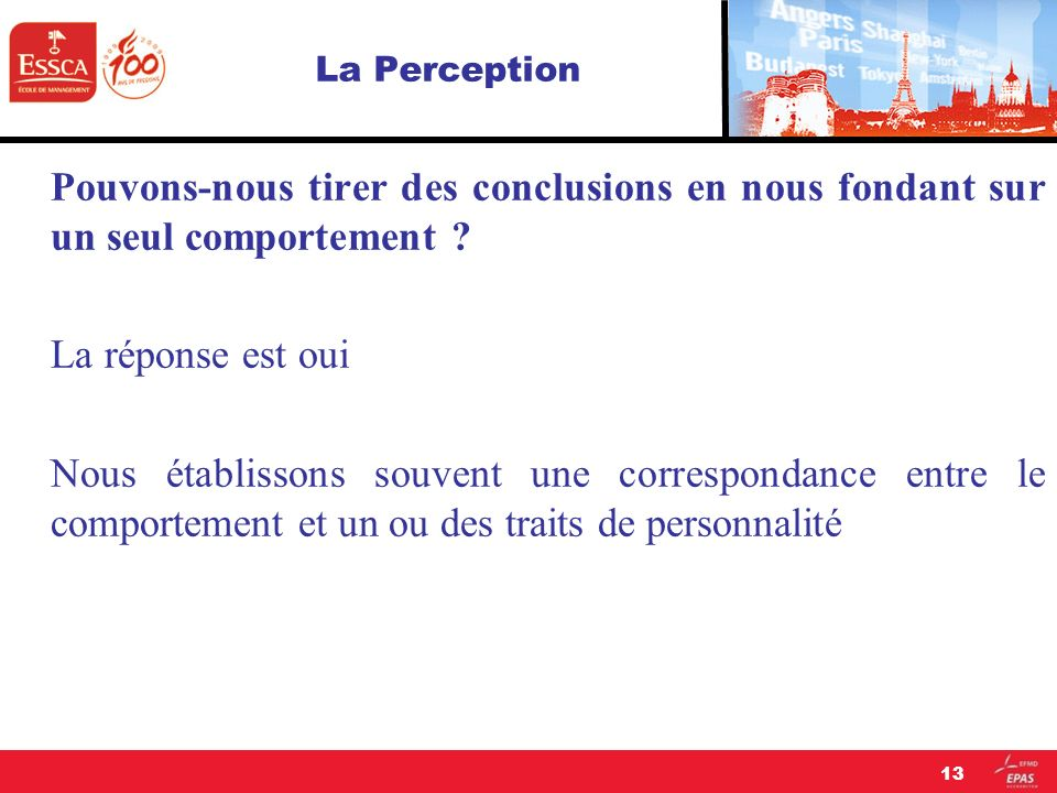 La Perception Pouvons-nous tirer des conclusions en nous fondant sur un seul comportement La réponse est oui.