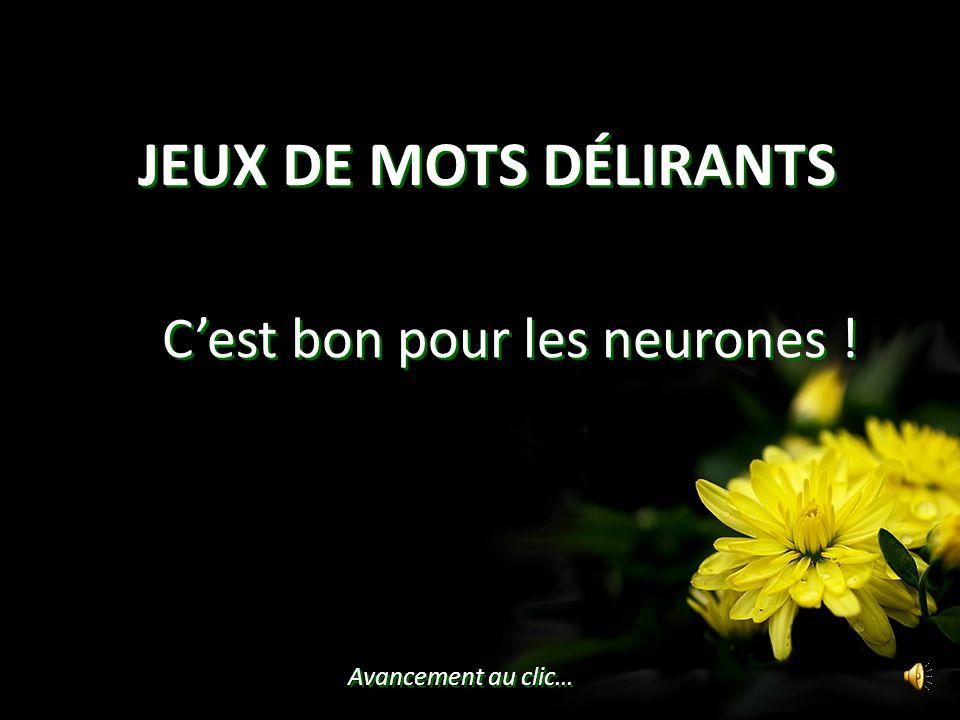 C'est bon pour les neurones !