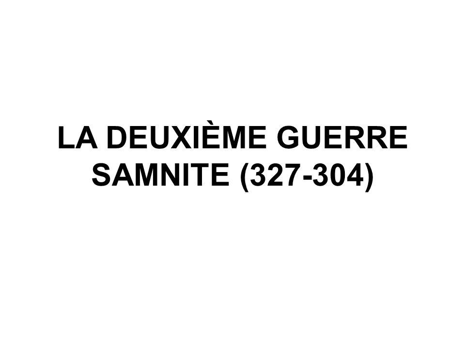 LA DEUXIÈME GUERRE SAMNITE (327-304)