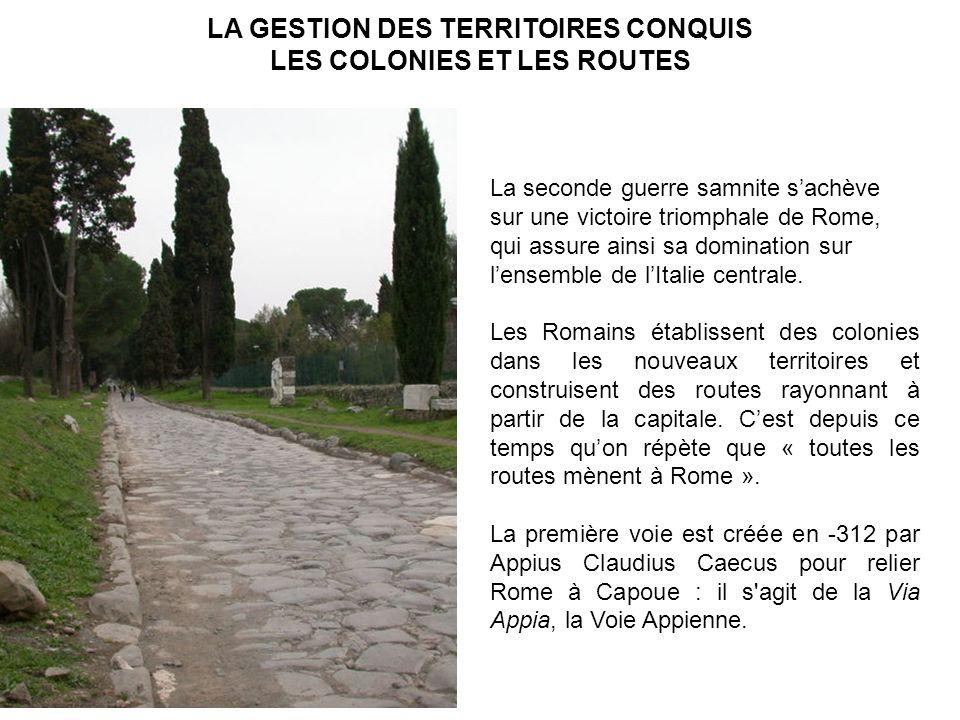 LA GESTION DES TERRITOIRES CONQUIS LES COLONIES ET LES ROUTES